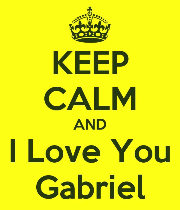 KEEP CALM AND I Love You Gabriel
