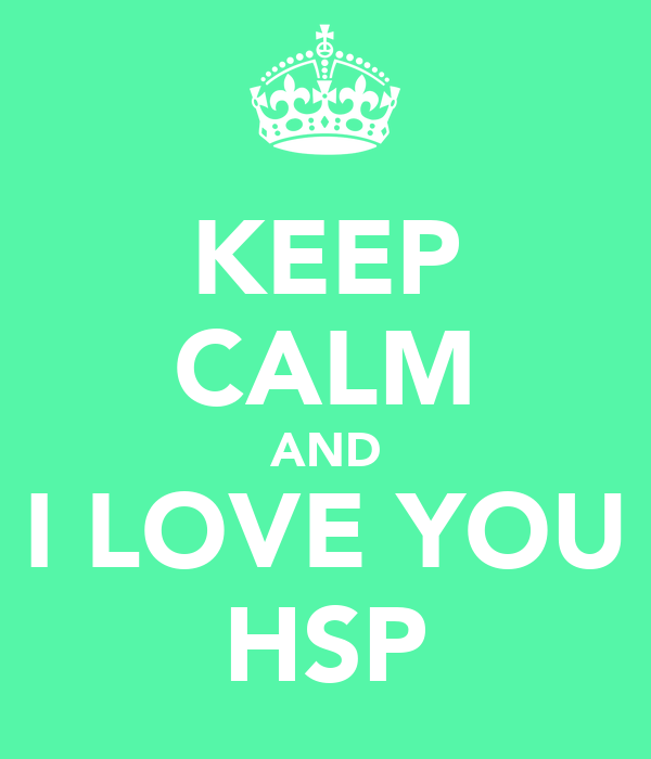 KEEP CALM AND I LOVE YOU HSP
