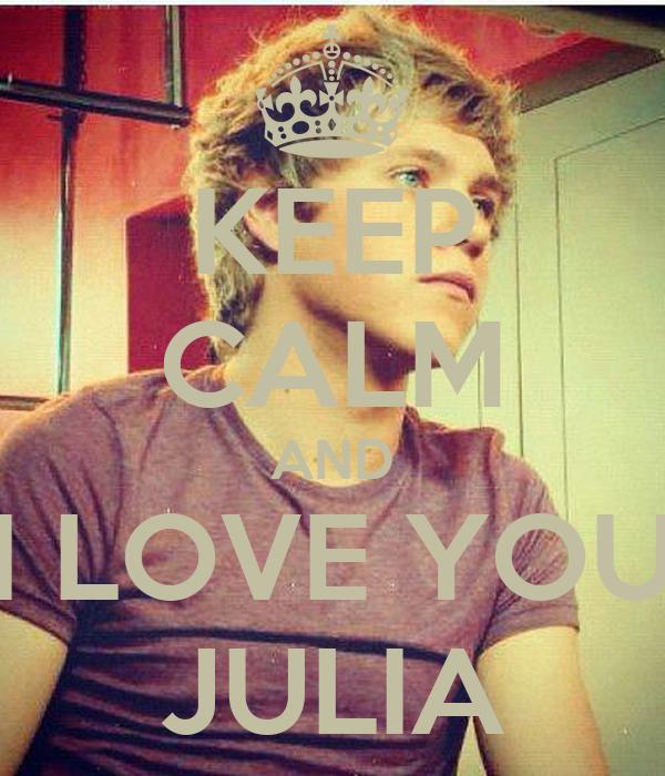 KEEP CALM AND I LOVE YOU JULIA