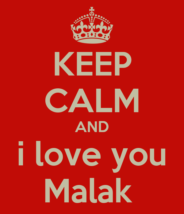 KEEP CALM AND i love you Malak