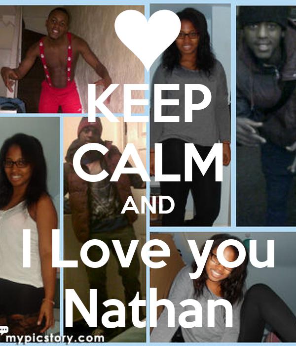 KEEP CALM AND I Love you Nathan