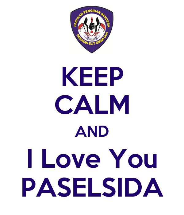 KEEP CALM AND I Love You PASELSIDA