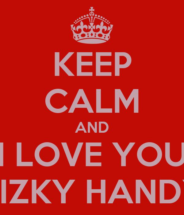 KEEP CALM AND I LOVE YOU RIZKY HANDY