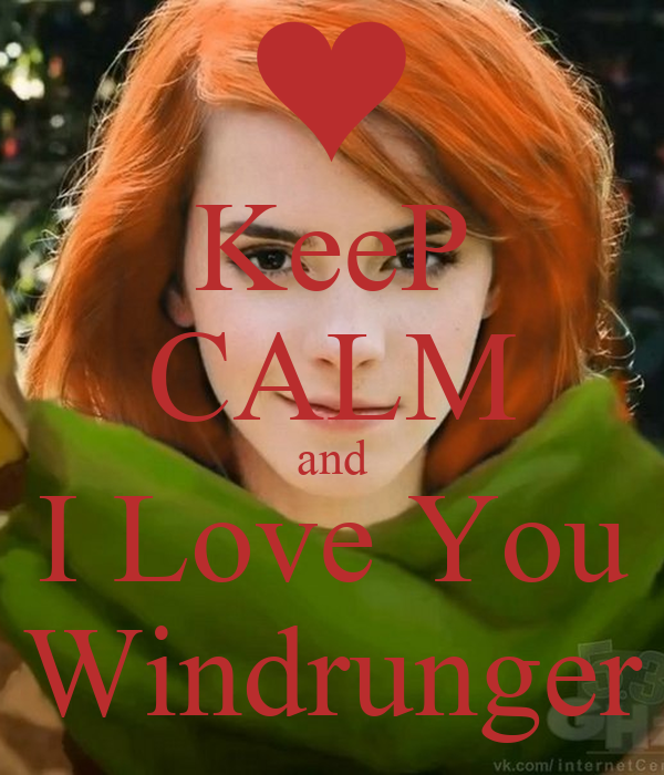 KeeP CALM and I Love You Windrunger