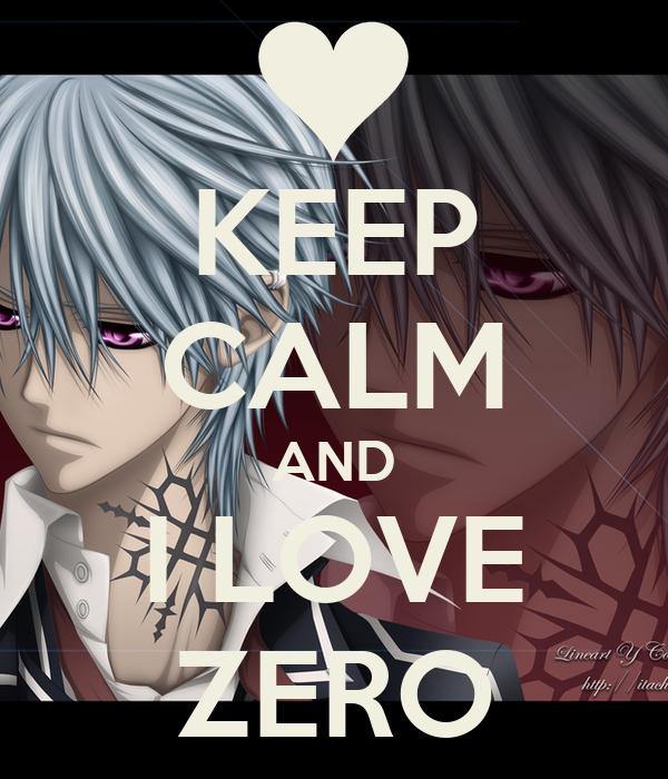 KEEP CALM AND I LOVE ZERO