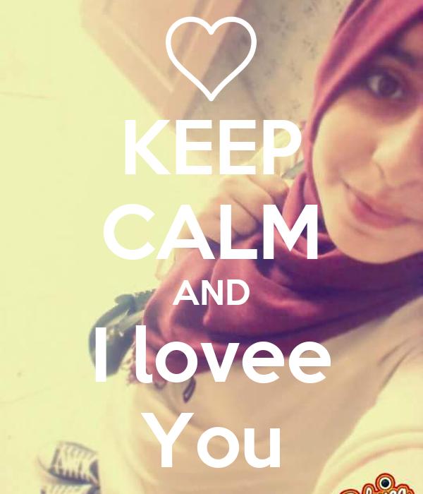 KEEP CALM AND I lovee You
