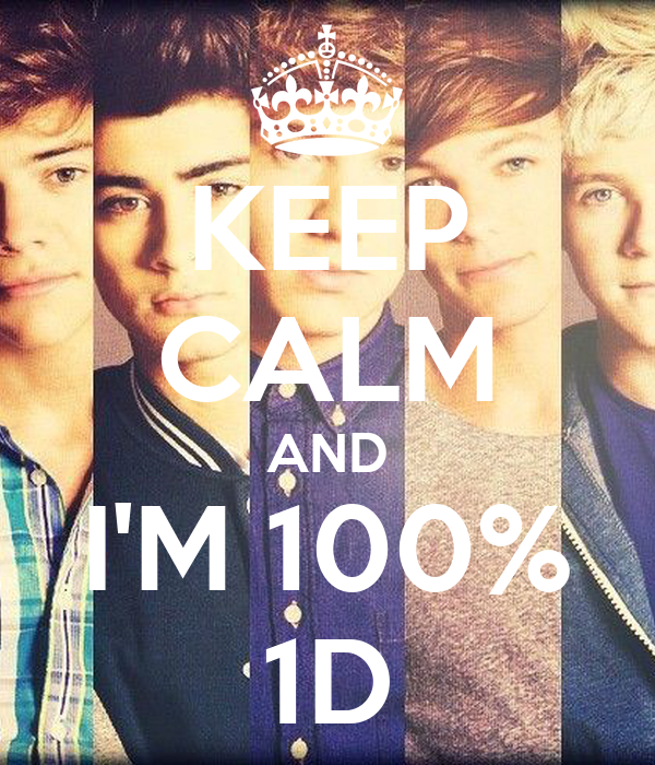 KEEP CALM AND I'M 100% 1D