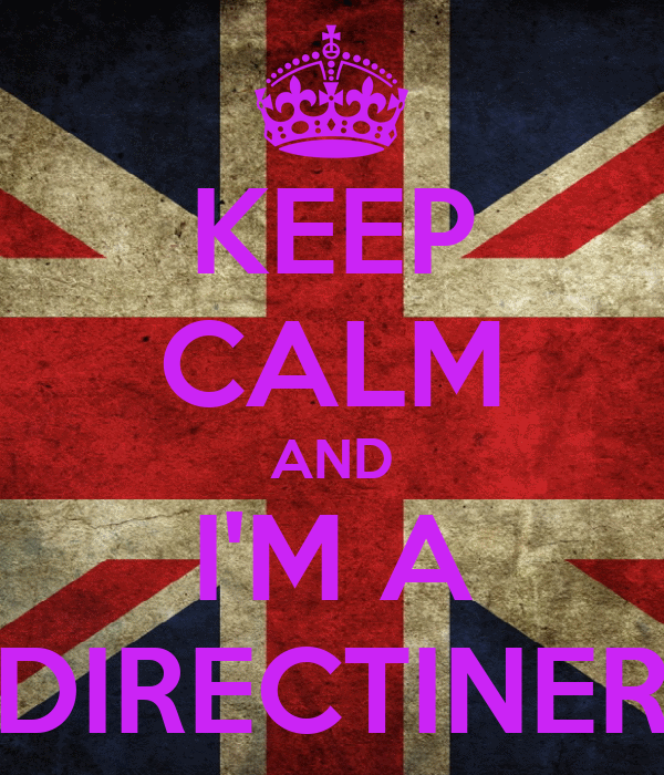 KEEP CALM AND I'M A DIRECTINER