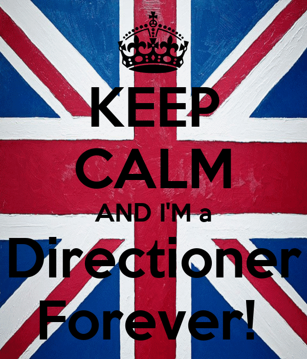 KEEP CALM AND I'M a Directioner Forever!