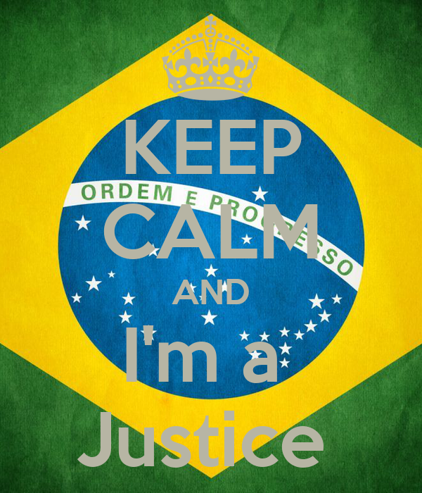 KEEP CALM AND I'm a  Justice