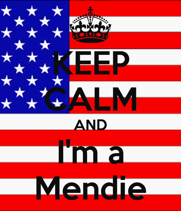 KEEP CALM AND I'm a Mendie
