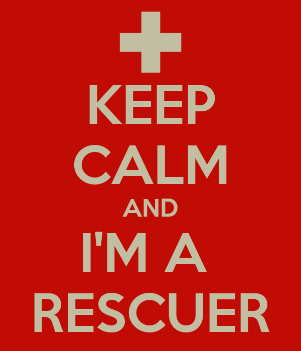 KEEP CALM AND I'M A  RESCUER