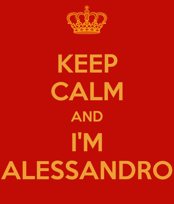KEEP CALM AND I'M ALESSANDRO
