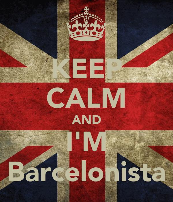 KEEP CALM AND I'M Barcelonista