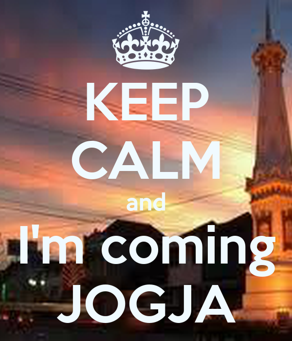 KEEP CALM and I'm coming JOGJA