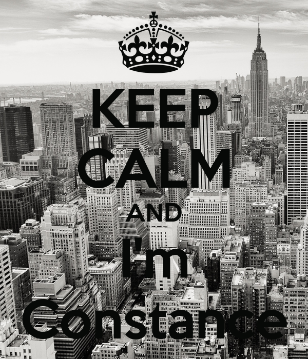 KEEP CALM AND I'm Constance