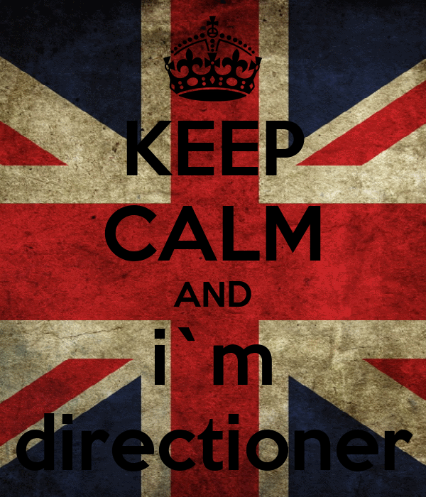KEEP CALM AND i`m directioner