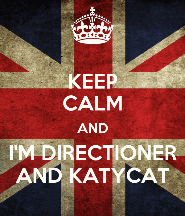 KEEP CALM AND I'M DIRECTIONER AND KATYCAT