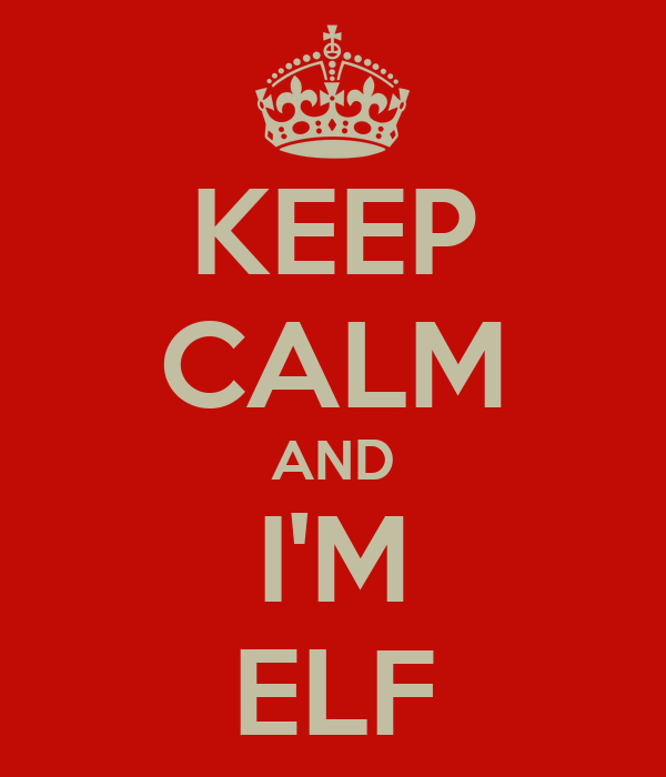 KEEP CALM AND I'M ELF