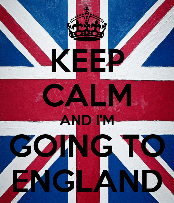 KEEP CALM AND I'M GOING TO ENGLAND