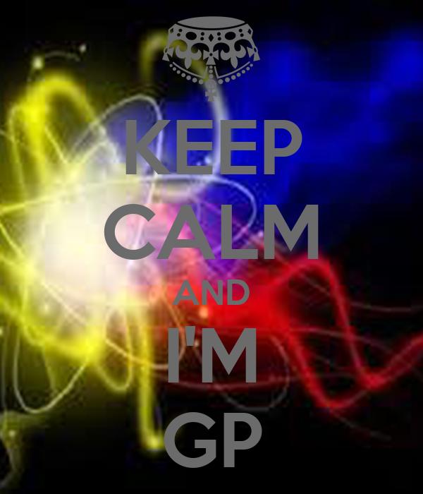 KEEP CALM AND I'M GP