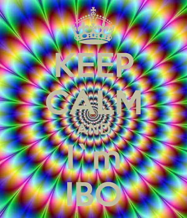 KEEP CALM AND I`m IBO