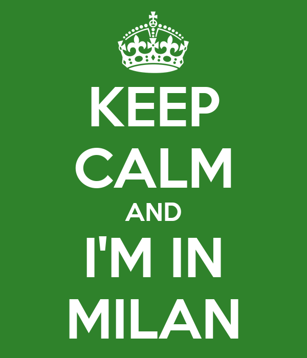 KEEP CALM AND I'M IN MILAN