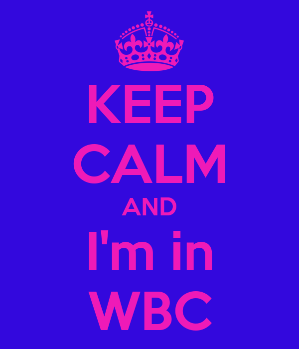 KEEP CALM AND I'm in WBC