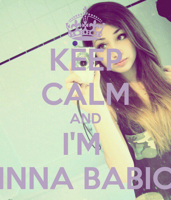 KEEP CALM AND I'M  INNA BABIC