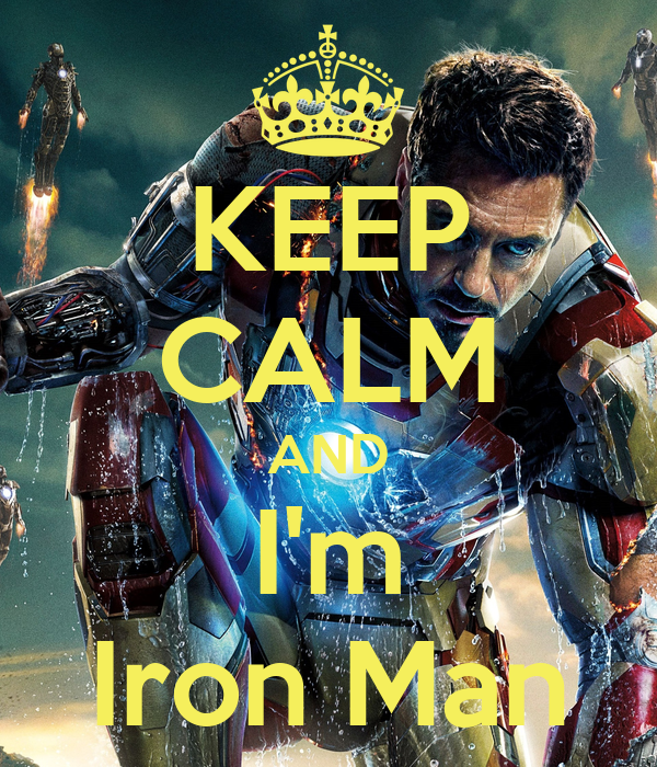 KEEP CALM AND I'm Iron Man