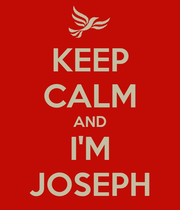 KEEP CALM AND I'M JOSEPH