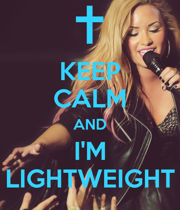 KEEP CALM AND I'M LIGHTWEIGHT