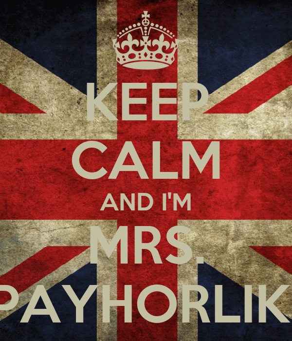 KEEP CALM AND I'M MRS. STYPAYHORLIKSON