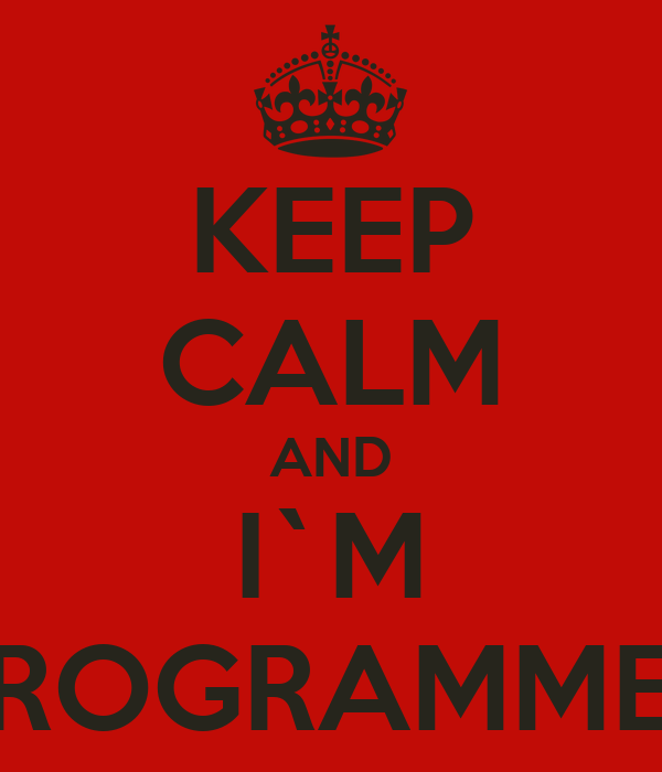KEEP CALM AND I`M PROGRAMMER