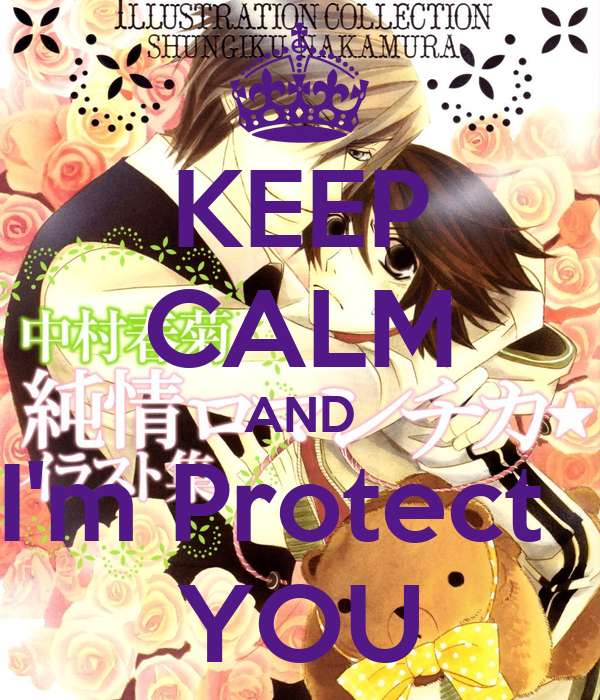 KEEP CALM AND I'm Protect   YOU
