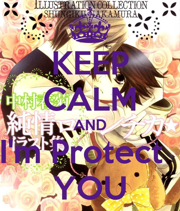 KEEP CALM AND I'm Protect   YOU