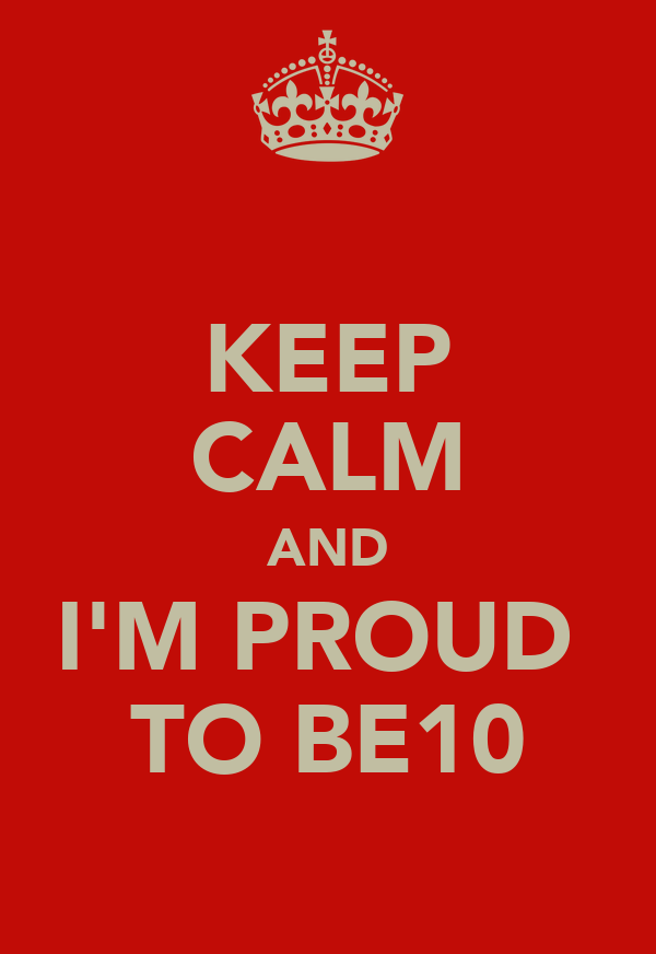 KEEP CALM AND I'M PROUD  TO BE10