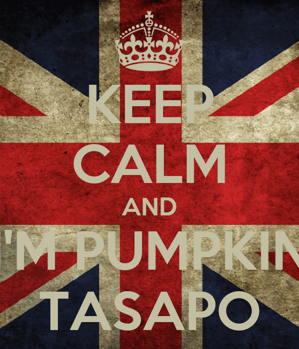 KEEP CALM AND I'M PUMPKIN TASAPO