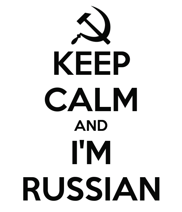 KEEP CALM AND I'M RUSSIAN