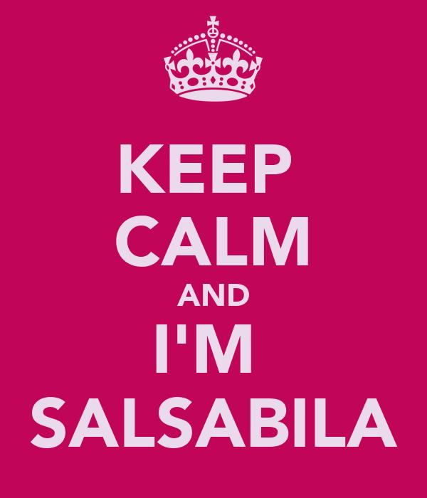 KEEP  CALM AND I'M  SALSABILA