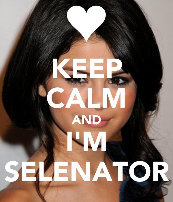 KEEP CALM AND I'M SELENATOR