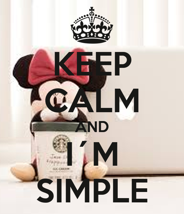 KEEP CALM AND I´M SIMPLE