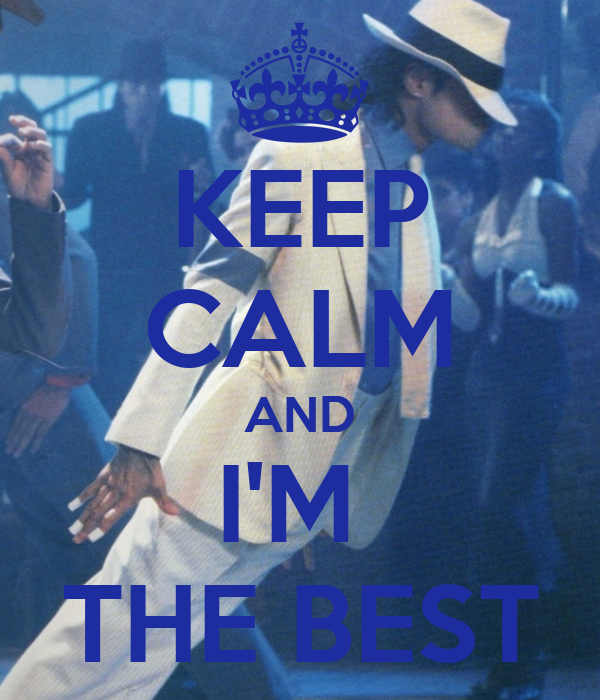 KEEP CALM AND I'M  THE BEST