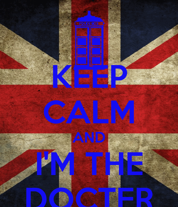 KEEP CALM AND I'M THE DOCTER