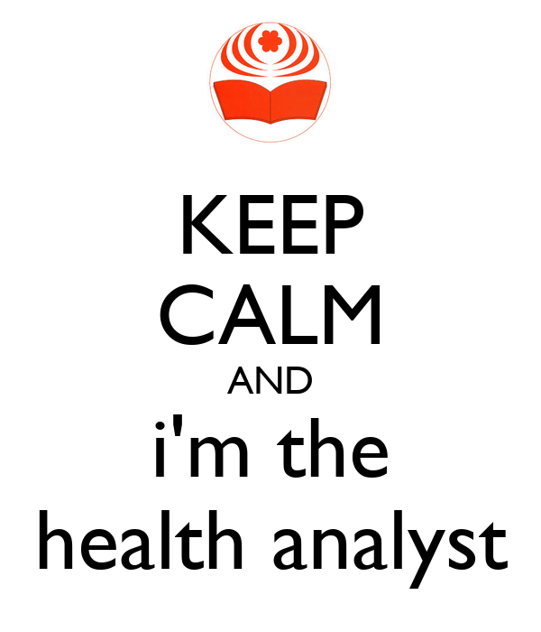 KEEP CALM AND i'm the health analyst