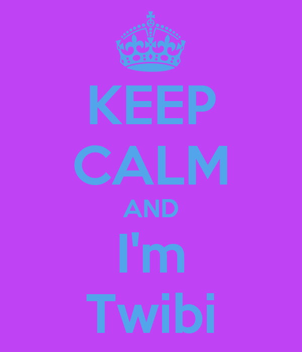 KEEP CALM AND I'm Twibi