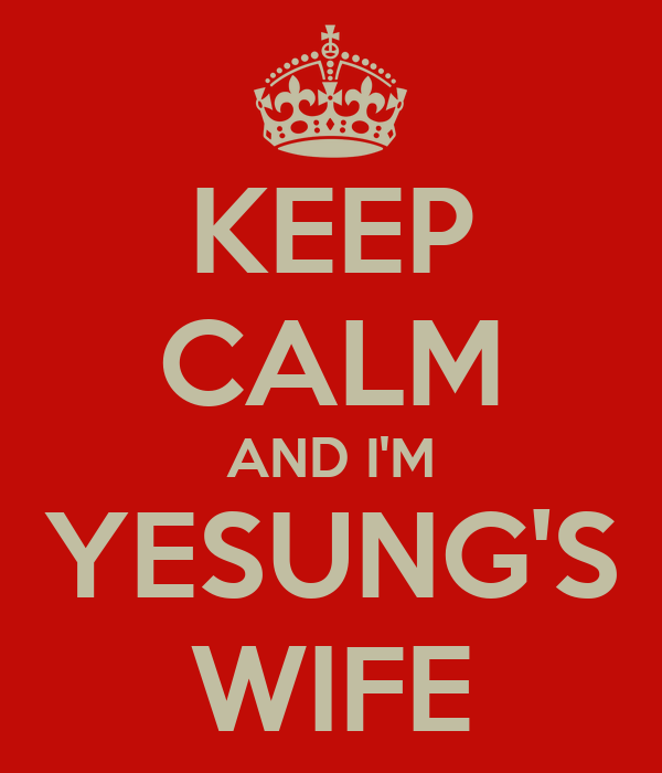 KEEP CALM AND I'M YESUNG'S WIFE