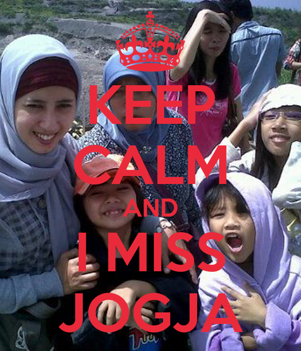 KEEP CALM AND I MISS JOGJA