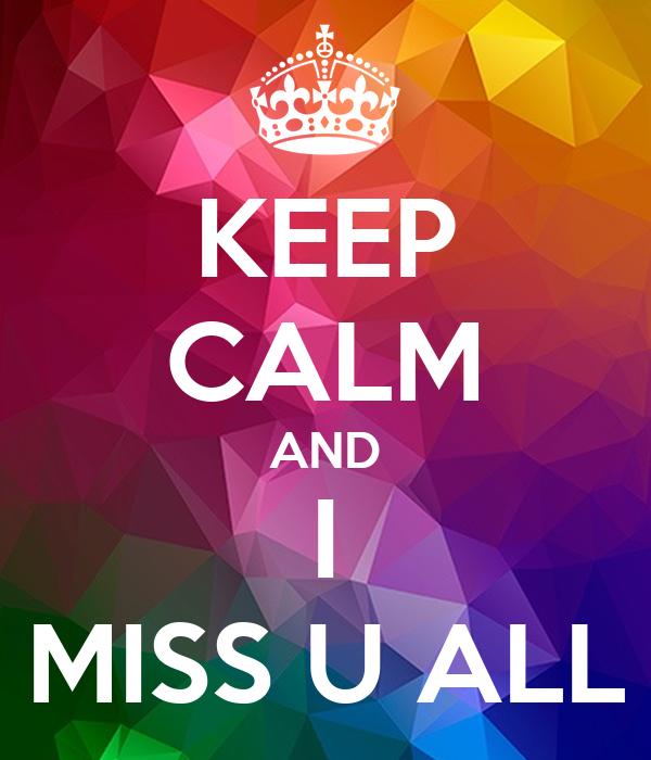 Miss u all