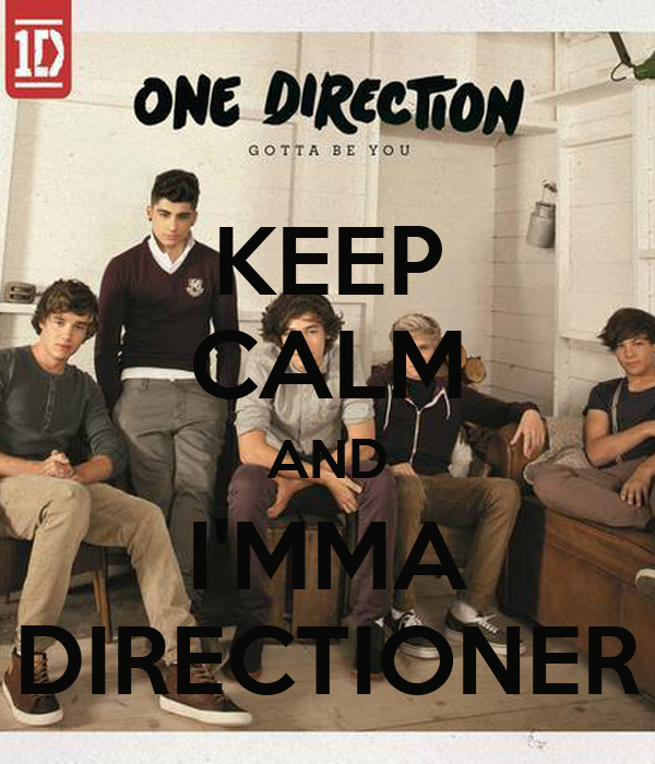 KEEP CALM AND I'MMA DIRECTIONER